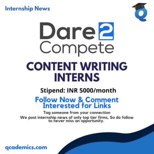 Dare2Compete Internship: Best Content Writing Internship (Internship News)- 7.1.2021