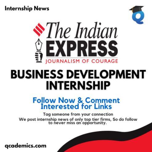 Indian Express Internship: Best Business Development Internship (Internship News)