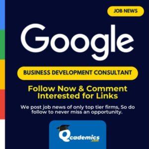 Job in Google India: Great Business Development Consultant Job News