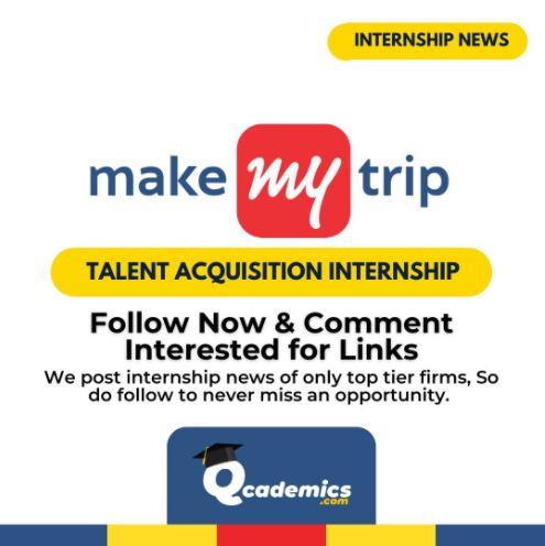 MakeMyTrip Internship: Great Talent Acquisition Internship News