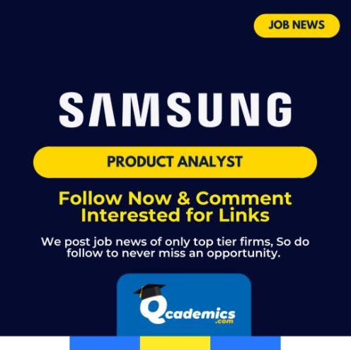 Job in Samsung: Best Product Analyst Job News